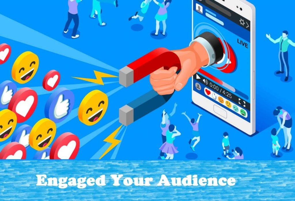 Engaged Your Audience
